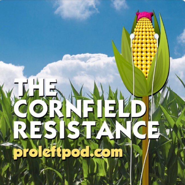 List item The Latest from The Cornfield Resistance (@ProLeftPodcast) image