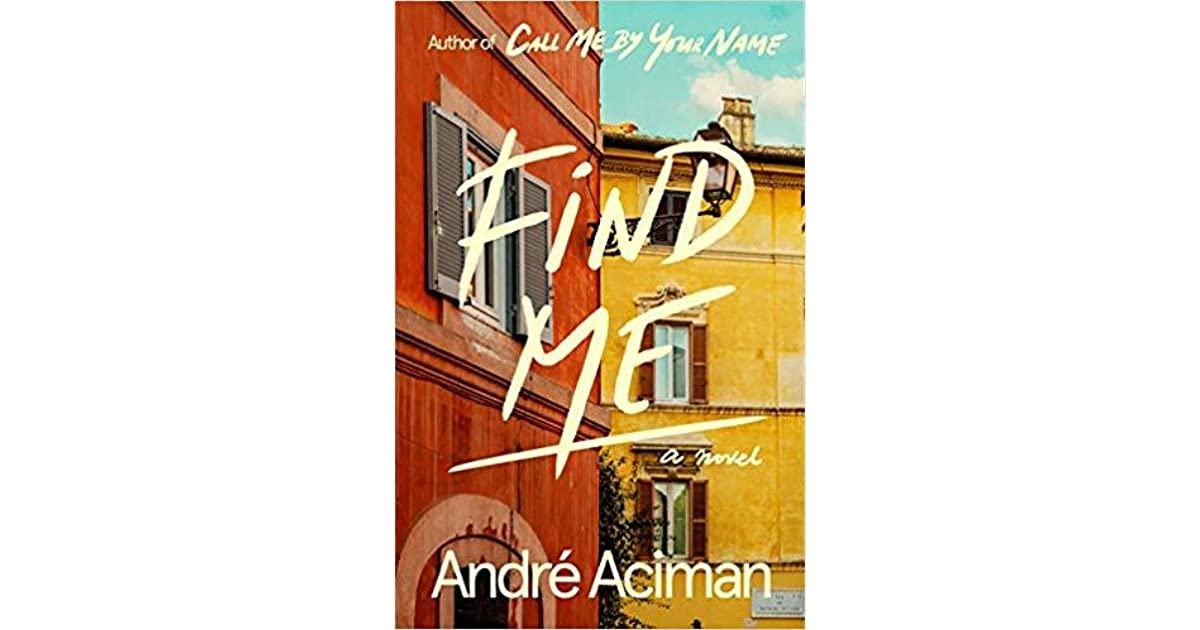 Find Me (Call Me By Your Name, #2)